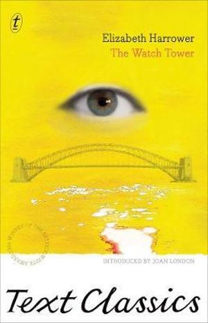 The Watch Tower : Text Classics - Elizabeth Harrower