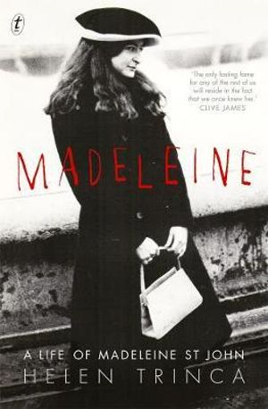 Madeleine : A Life of Madeleine St John - Helen Trinca