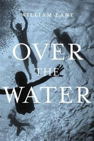 Over the Water - William Lane