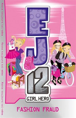 Fashion Fraud : EJ12 Girl Hero Series : Book 13 - Susannah McFarlane