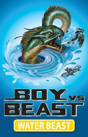 Boy vs Beast : Water Beast : Water Beast : Book 1 - Mac Park