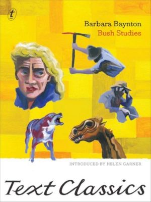 Bush Studies : Text Classics - Barbara Baynton