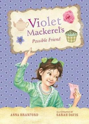 Violet Mackerel's Possible Friend : Book 5 - Anna Branford