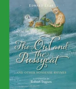 The Owl and the Pussycat and Other Nonsense Rhymes - Edward Lear