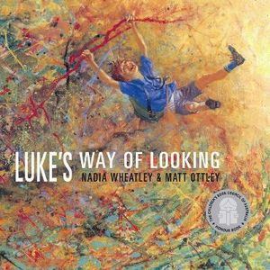 Luke's Way of Looking - Nadia Wheatley