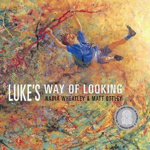 Luke's Way of Looking : Walker Classics - Nadia Wheatley