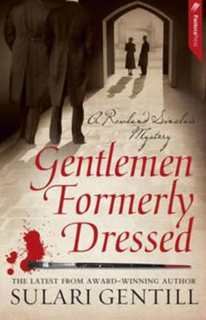 Gentlemen Formerly Dressed : Rowland Sinclair Series : Book 5 - Sulari Gentill