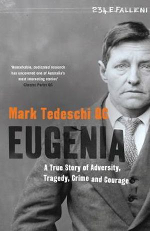 Eugenia : A True Story of Adversity, Tragedy, Crime and Courage - Mark Tedeschi