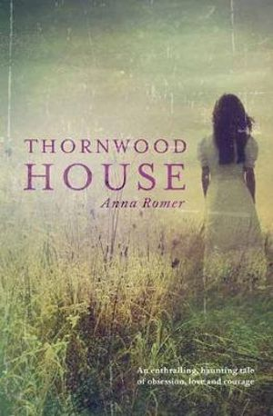 Thornwood House - Anna Romer