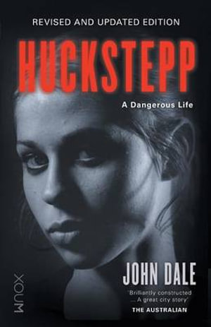 Huckstepp : A Dangerous Life - Mr. John Dale