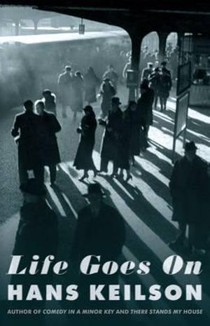 Life Goes On - Hans Keilson
