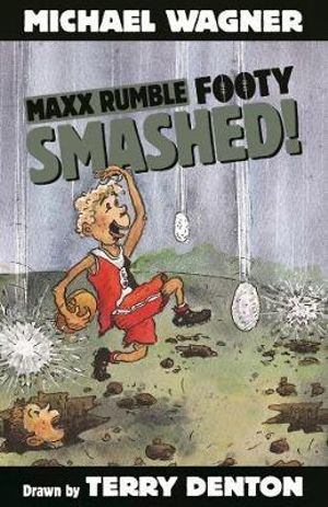 Maxx Rumble Footy 4 : Smashed! : Maxx Rumble Footy - Michael Wagner
