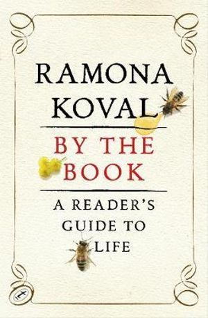 By the Book : A Reader's Guide to Life - Ramona Koval