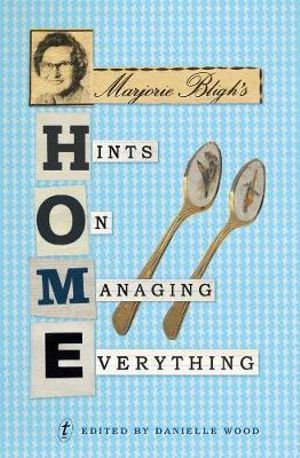 Marjorie Bligh's Home : Hints On Managing Everything - Marjorie Bligh