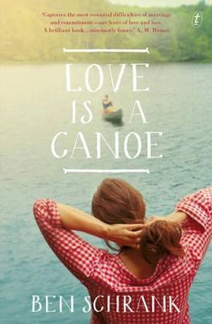 Love Is a Canoe - Ben Schrank