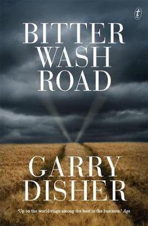 Bitter Wash Road - Garry Disher