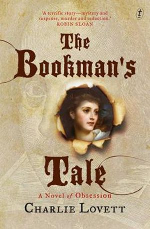 The Bookman's Tale : A Novel of Obsession - Charlie Lovett
