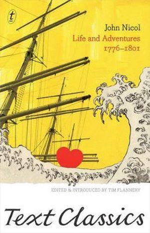 Life and Adventures 1776-1801 : Text Classics - John Nicol