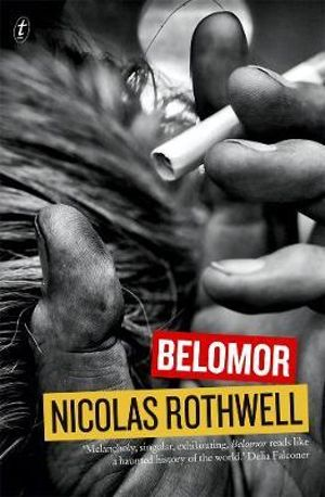 Belomor : Longlisted for the 2014 Miles Franklin Award - Nicolas Rothwell