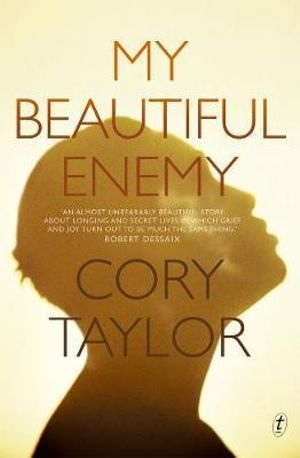 My Beautiful Enemy : Shortlisted for the 2014 Miles Franklin Award - Cory Taylor