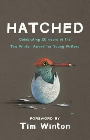 Hatched : Tim Winton Award Winners 20th Anniversary Collection - Tim Winton
