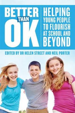 Better Than OK : Helping Young People to Flourish - Helen Street