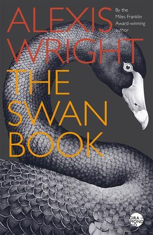 The Swan Book : Shortlisted for the 2014 Miles Franklin Award - Alexis Wright