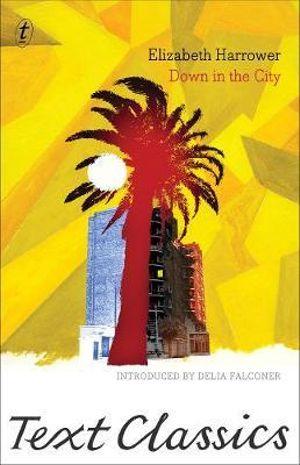Down in the City : Text Classics - Elizabeth Harrower