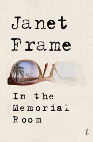 In the Memorial Room - Janet Frame