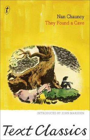 They Found a Cave : Text Classics - Nan Chauncy