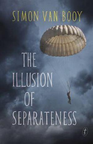 The Illusion of Separateness - Simon Van Booy