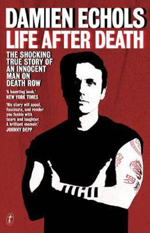 Life After Death : The Shocking True Story of an Innocent Man on Death Row - Damien Echols