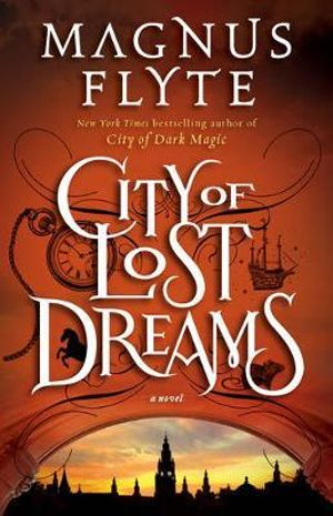 City of Lost Dreams - Magnus Flyte