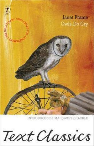 Owls Do Cry : Text Classics - Janet Frame