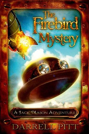 The Firebird Mystery : A Steampunk Detective Novel - Darrell Pitt