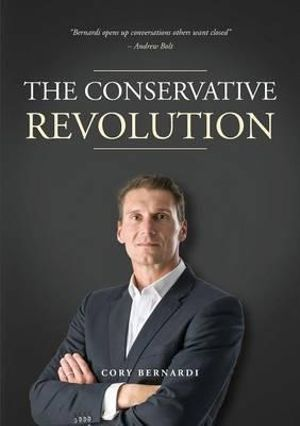The Conservative Revolution - Cory Bernardi