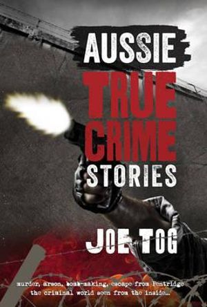 Aussie True Crime Stories - Joe Tog