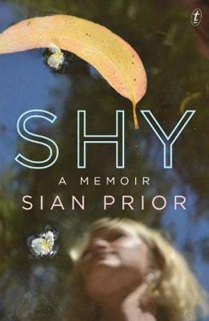 Shy : A Memoir - Sian Prior