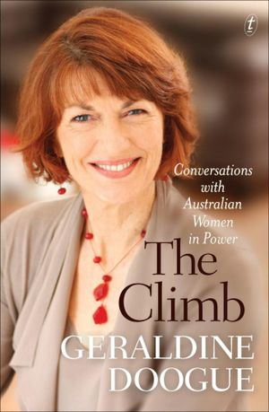 The Climb : Interviews with Australian Women in Power - Geraldine Doogue