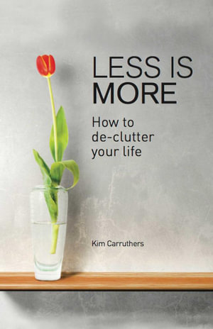 Less is More - Kim Carruthers