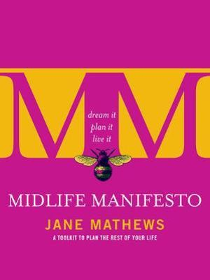 Midlife Manifesto : A toolkit to plan the rest of your life - Jane Mathews
