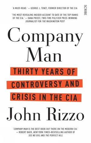 Company Man : 30 years of controversy and crisis in the CIA - John Rizzo