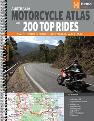 Australia Motorcycle Atlas with 200 Top Rides : Two Books & Bonus Australia Wall Map : 6th Edition - Hema Maps