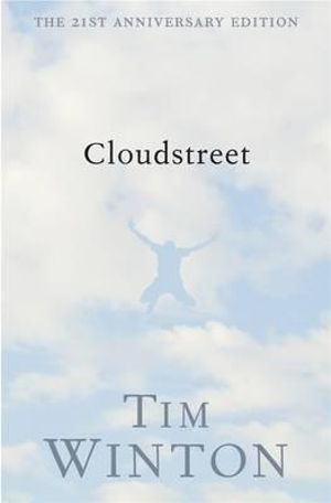 Cloudstreet : 21st Anniversary Edition - Tim Winton