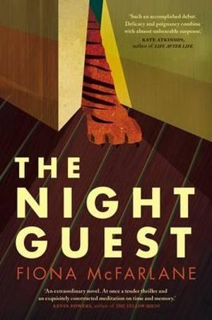 The Night Guest : Shortlisted for the 2014 Miles Franklin Award - Fiona McFarlane