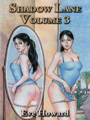 Shadow Lane Volume 3 : The Romance of Discipline, Spanking, Sex, B&D and Anal Eroticism in a Small New England Village - Eve Howard