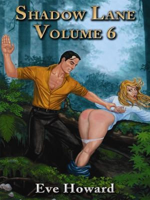 Shadow Lane Volume 6 : Put to the Blush, A Novel of Spanking, Sex and Love - Eve Howard