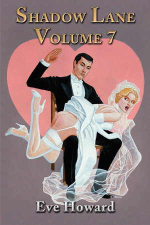 Shadow Lane Volume 7 : How Cute Is That? A Novel of Spanking, Sex and Love - Eve Howard