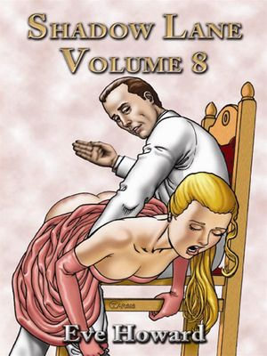 Shadow Lane Volume 8 : The Spanking Libertines, A Novel of Spanking, Sex and Romance - Eve Howard