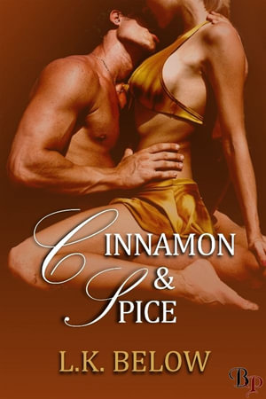 Cinnamon and Spice - L. K. Below